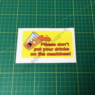 No drinks on machines sticker
