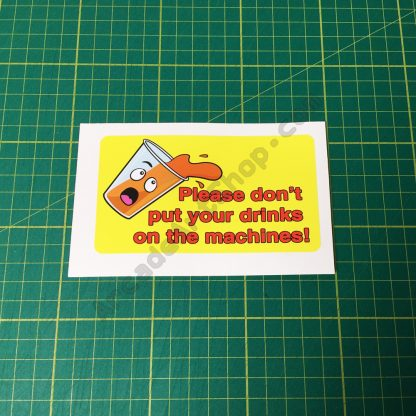 No drinks on machines sticker